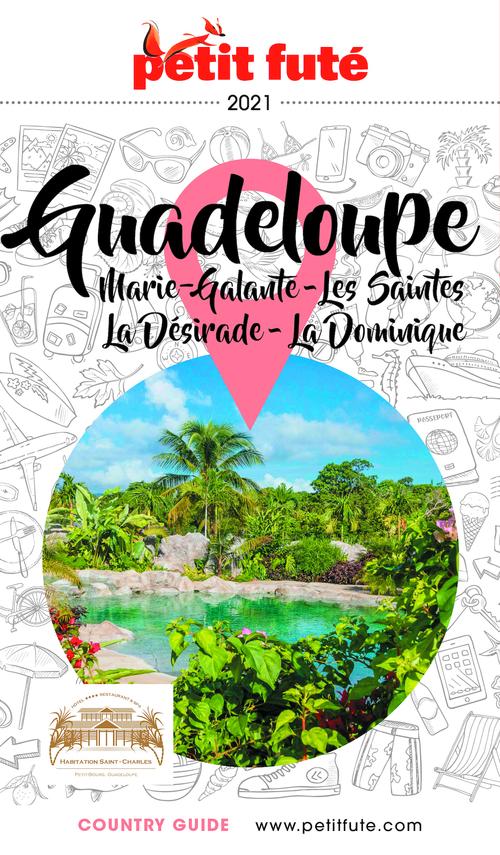 GUIDE PETIT FUTE ; COUNTRY GUIDE ; Guadeloupe, Marie-Galante, les Saintes, la Désirade, La Dominique