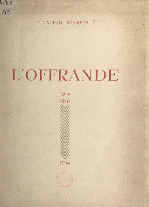L'offrande, 1914-1918-1934  - Gaston Sorbets