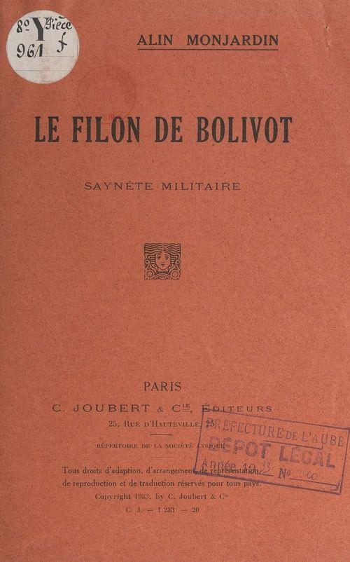 Le filon de Bolivot  - Alin Monjardin