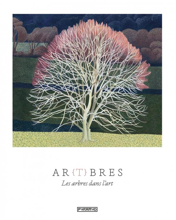 Ar(t)bres ; les arbres dans l'art