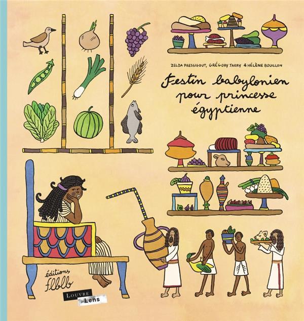 FESTIN BABYLONIEN POUR PRINCESSE EGYPTIENNE