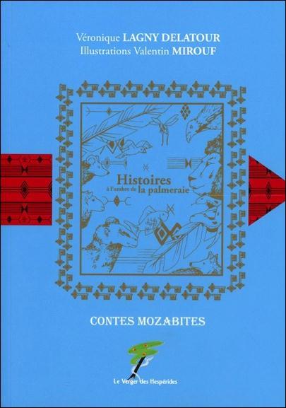 Histoires à l'ombre de la palmeraie ; contes mozabites