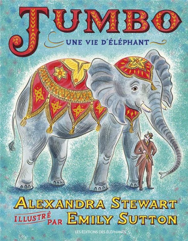 JUMBO,  UNE VIE D'ELEPHANT