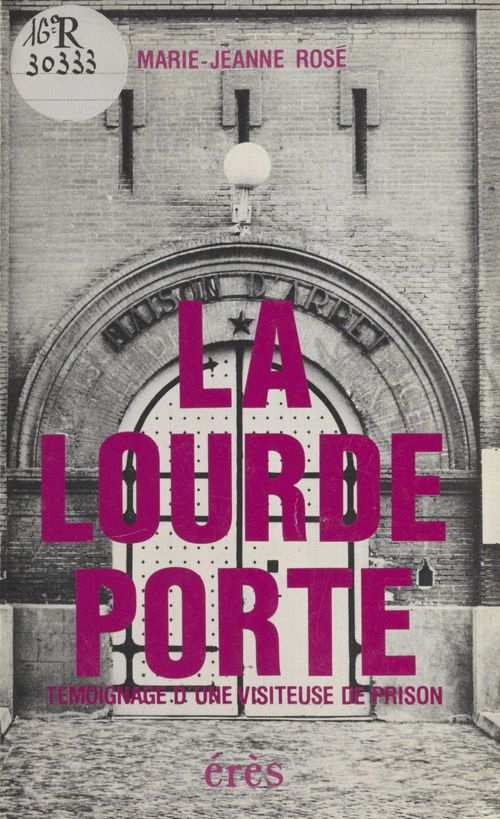 La Lourde Porte : Témoignage d'une visiteuse de prison