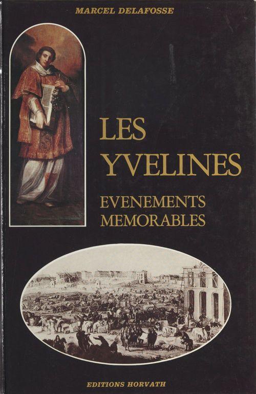 Les Yvelines : événements mémorables  - Marcel Delafosse