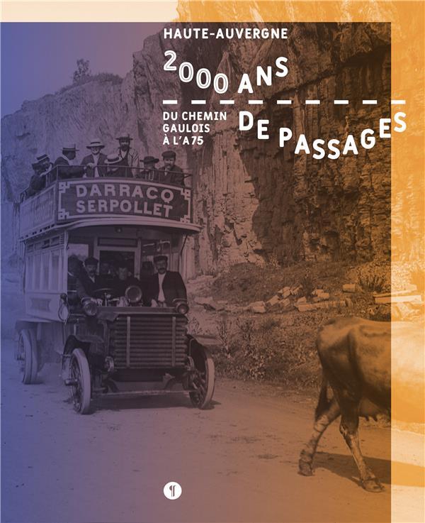 2000 ans de passages : du chemin gaulois à l'A75