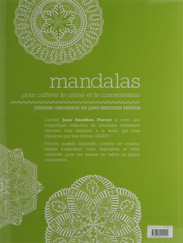 Mandalas ; pour cultiver le calme et la concentration ; 21 mandalas géants ! astuces et techniques, pour se détendre en coloriant