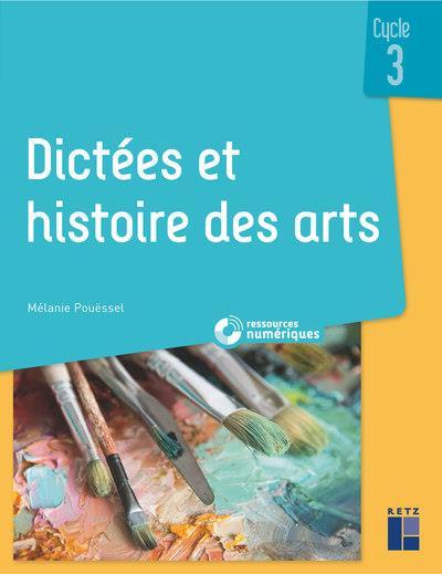Dictées et histoire des arts , cycle 3 (édition 2019)