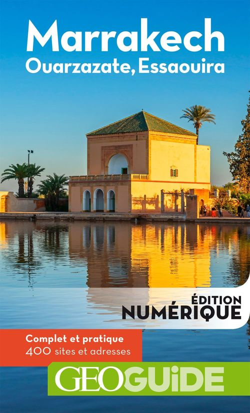 GEOguide ; Marrakech et le sud marrocain