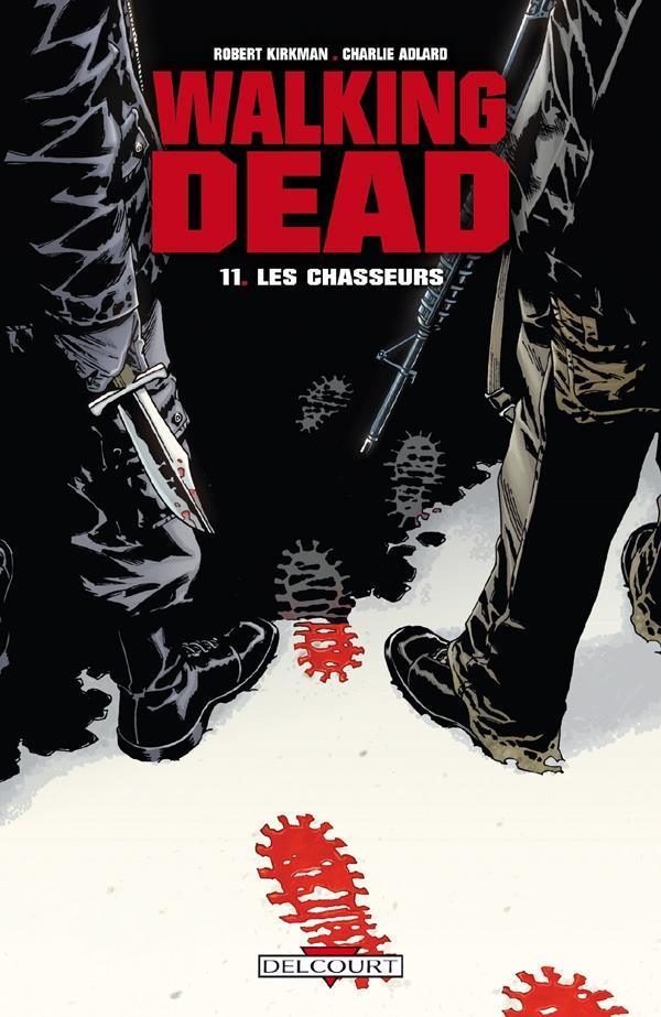 WALKING DEAD T.11  -  LES CHASSEURS KIRMAN-R+ADLARD-C