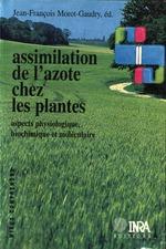 Vente Livre Numérique : Assimilation de l'azote chez les plantes  - Jean-François Morot-Gaudry