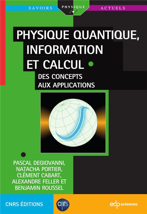 Physique quantique, information et calcul ; des concepts aux applications