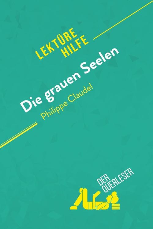 Die grauen Seelen von Philippe Claudel (Lektürhilfe)