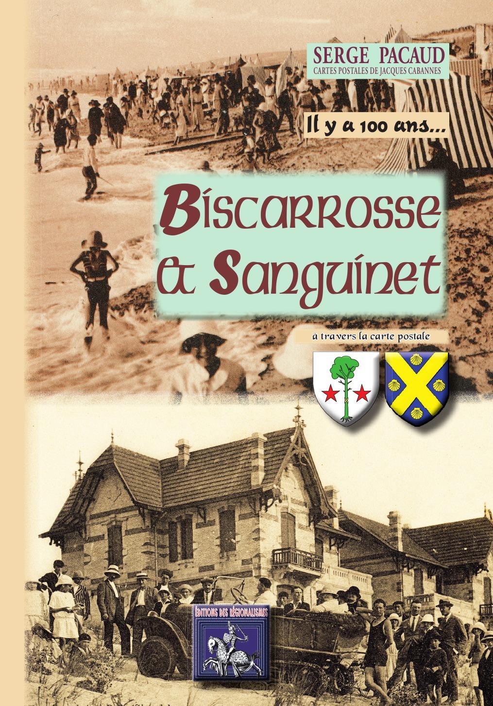 Il y a 100 ans, Biscarrosse & Sanguinet à travers la carte postale