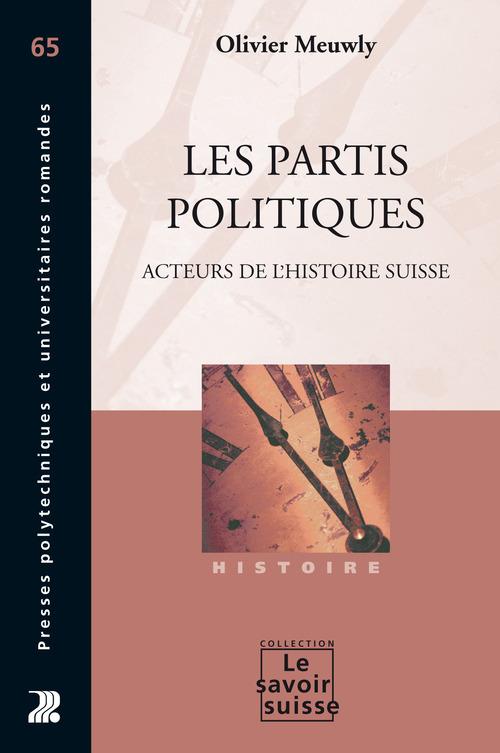 Les partis politiques ; acteurs de l'histoire suisse
