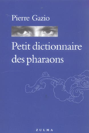 Petit dictionnaire des pharaons