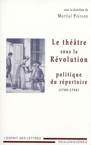 Le théâtre sous la révolution ; politique du répertoire