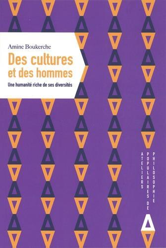 Des cultures et des hommes ; une humanité riche de ses diversités