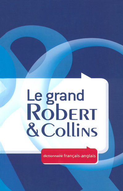 Dictionnaire Le Grand Robert & Collins T.1 ; Francais-Anglais