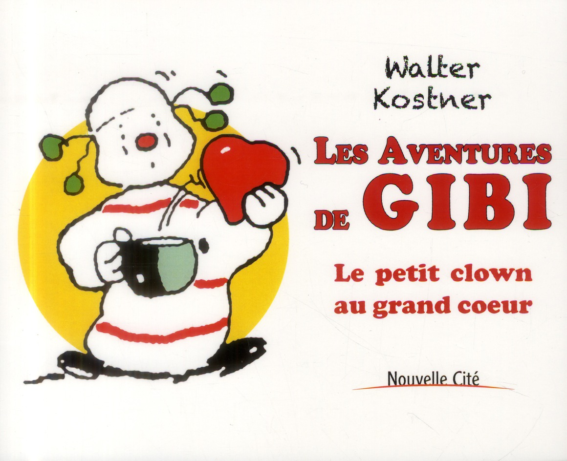 les aventures de Gibi ; le petit clown au grand coeur