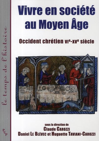 Vivre en société au Moyen Age ; Occident chrétien VI-XV siècle
