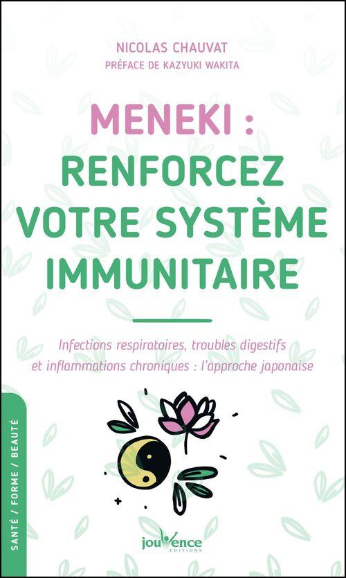 Meneki : renforcez votre système immunitaire ;infections respiratoires, troubles digestifs et infla