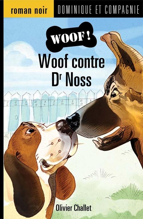 Woof contre Dr Noss
