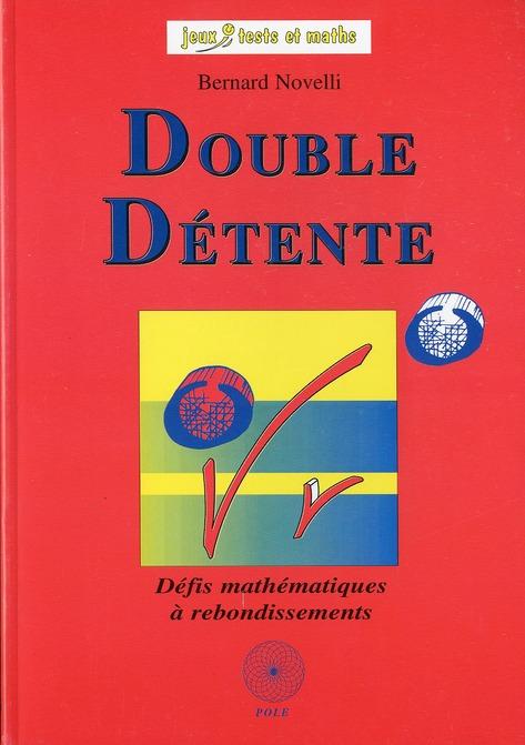 Double détente ; défis mathématiques à rebondissements