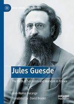 Jules Guesde  - Jean-Numa DUCANGE