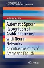 Automatic Speech Recognition of Arabic Phonemes with Neural Networks  - Mohammed Dib
