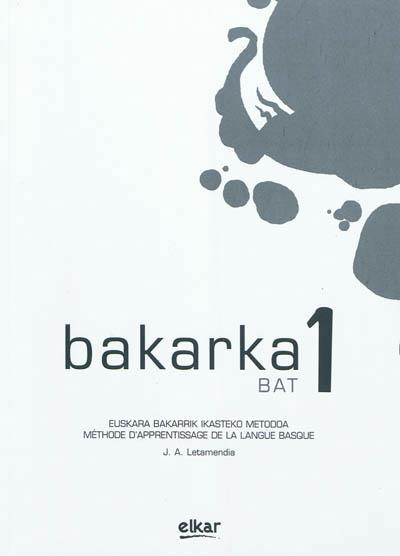 Bakarka 1 ; frantsesez, erantzunak