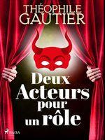 Vente Livre Numérique : Deux Acteurs pour un rôle  - Théophile Gautier