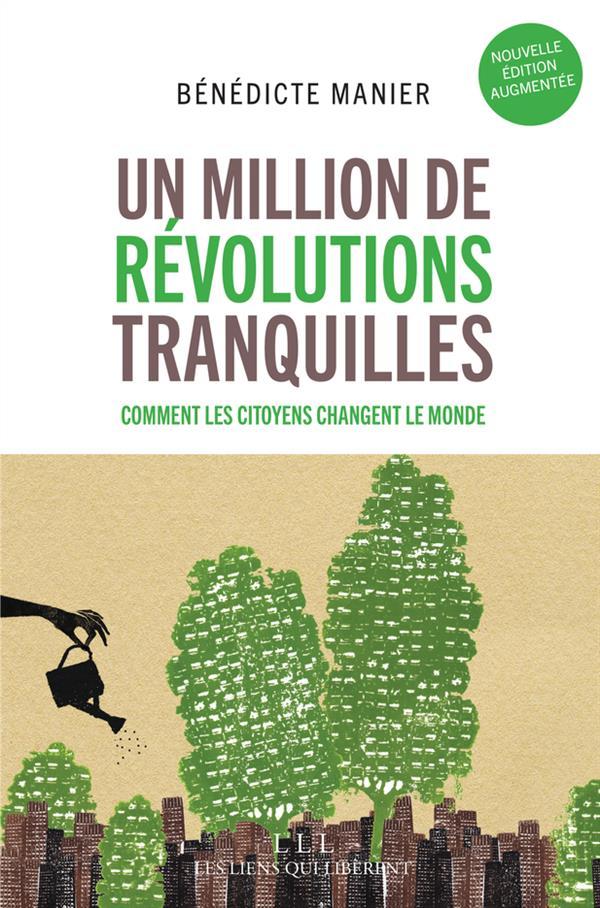 Un million de révolutions tranquilles ; comment les citoyens changent le monde (2e édition)
