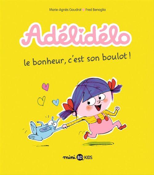 Adélidélo T.1 ; le bonheur, c'est mon boulot !