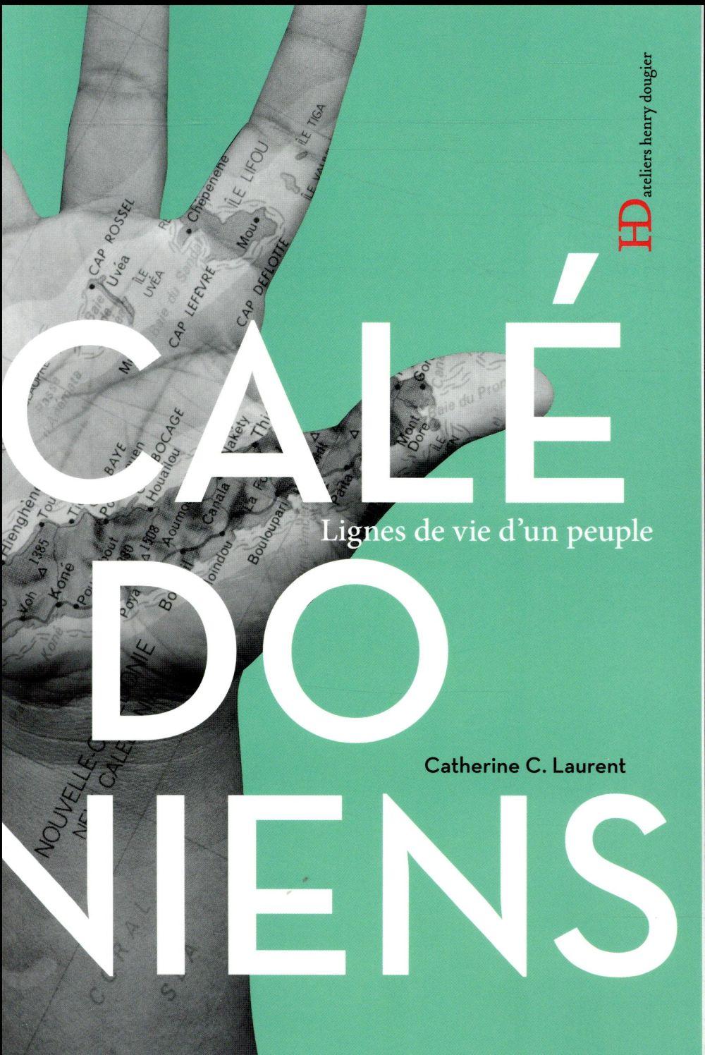 Les Calédoniens ; lignes de vie d'un peuple