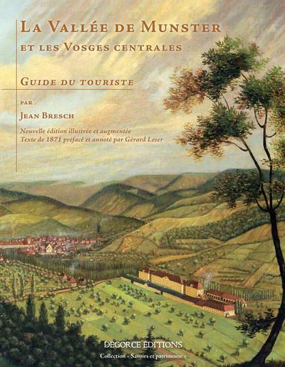 La vallée de Munster et les Vosges centrales ; texte de 1871 (édition 2017)