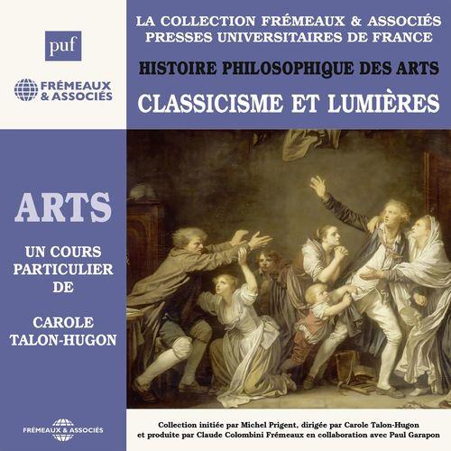 Histoire philosophique des arts (Vol. 3) - Classicisme et lumières