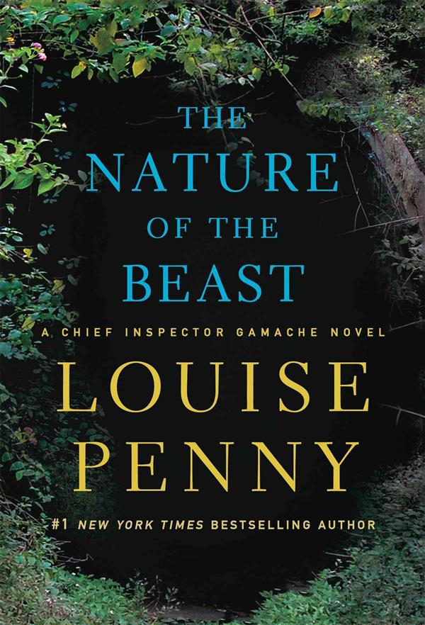 THE NATURE OF THE BEAST - A CHIEF INSPECTOR GAMACHE BOOK 11