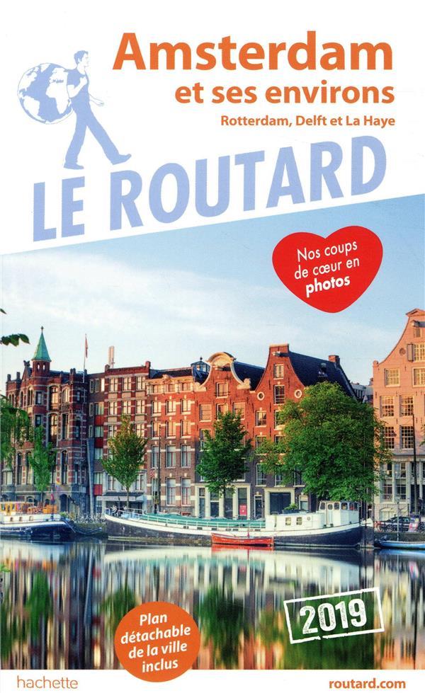 Guide du Routard ; Amsterdam et ses environs ; Rotterdam, Delft et La Haye (édition 2019)