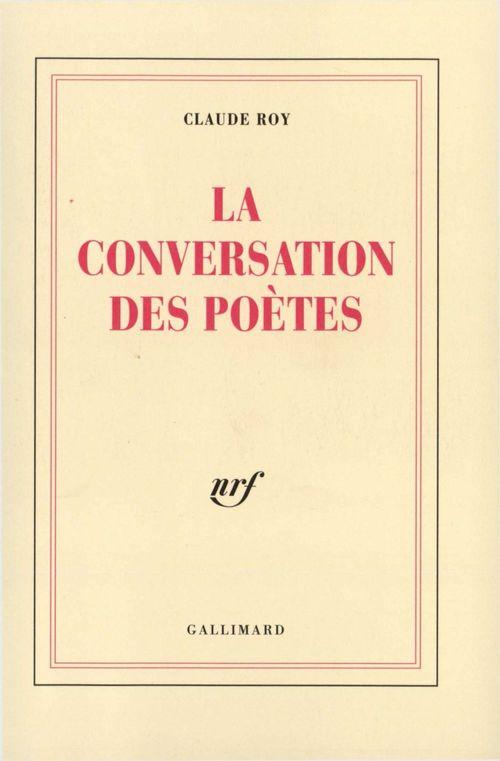 La conversation des poètes  - Claude Roy