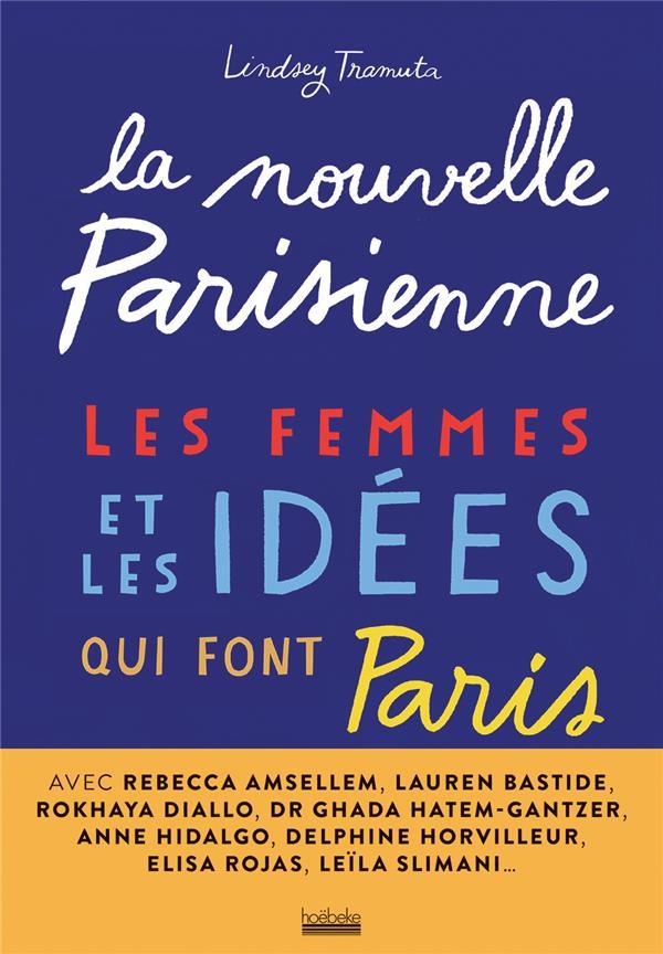 la nouvelle parisienne : les femmes et les idées qui font Paris