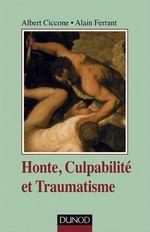 Vente EBooks : Honte, culpabilité et traumatisme - 2ed  - Albert Ciccone - Alain Ferrant