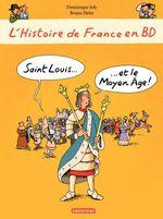 Vente Livre Numérique : L'histoire de France en BD - Saint-Louis et le Moyen Âge  - Dominique Joly