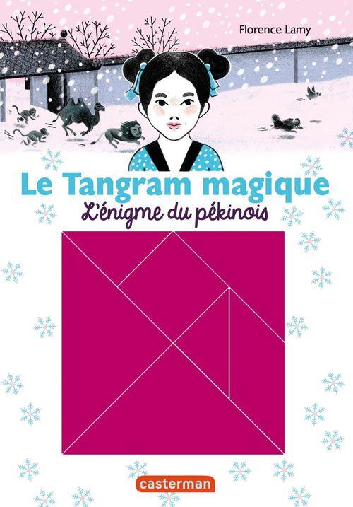 le tangram magique t.2 ; l'énigme du pékinois