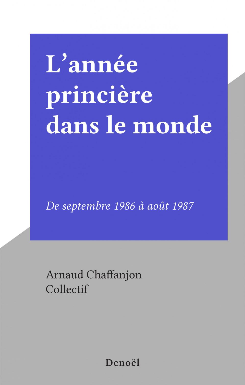 L'annee princiere dans le monde - de septembre 1986 a septembre 1987