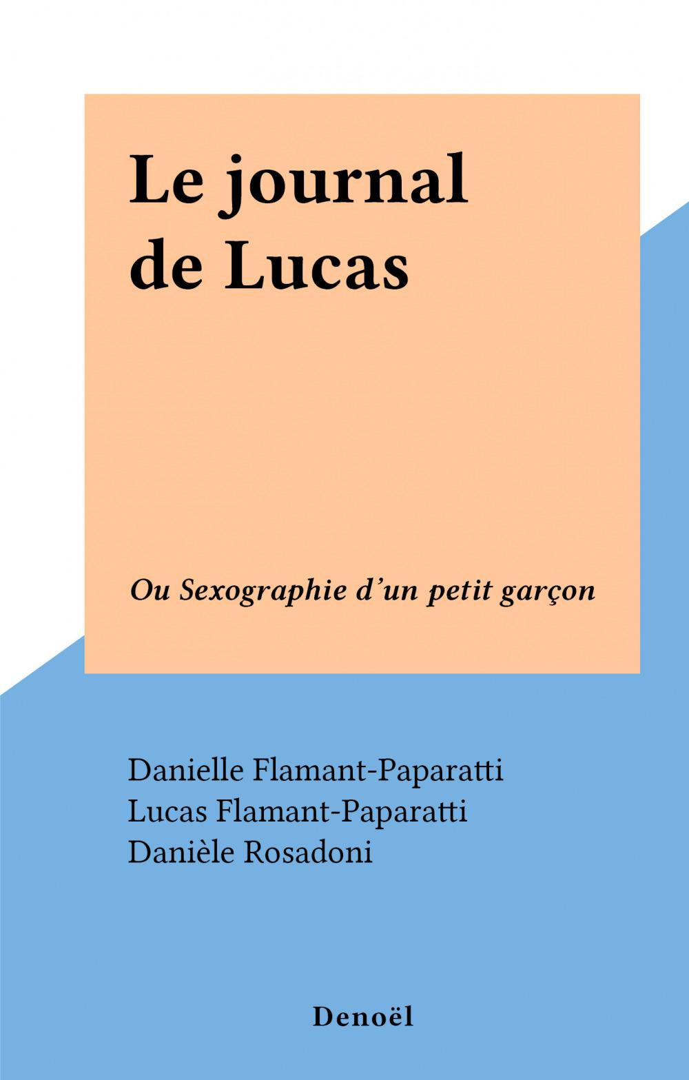 Le journal de Lucas ; sexographie d'un petit garçon