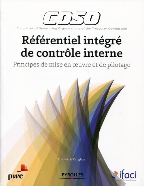 Coso ; référentiel intégré de contrôle interne ; principes de mise en oeuvre et de pilotage