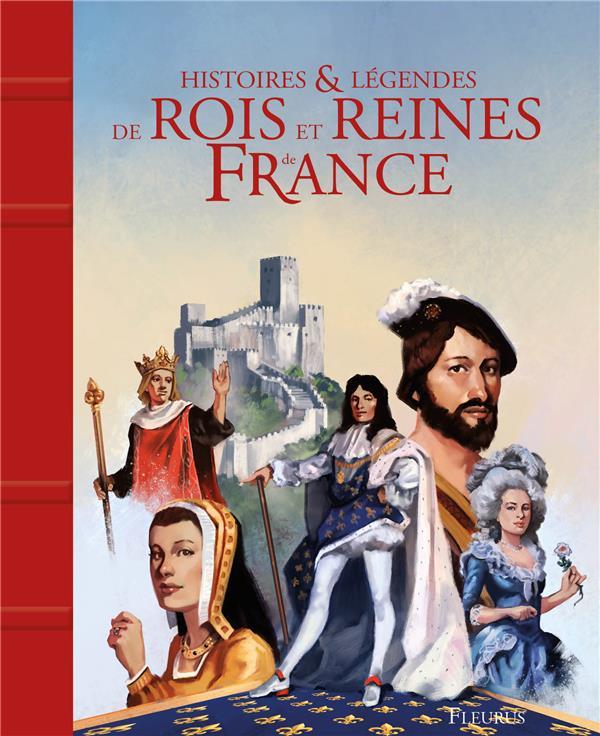 histoires et légendes des rois et reines de France