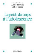 Vente EBooks : Le Poids du corps à l'adolescence  - Annie Birraux - Didier LAURU