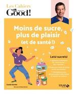 Vente EBooks : Les cahiers du Dr Good. Moins de sucre, plus de plaisir (et de santé !)  - Carole Garnier